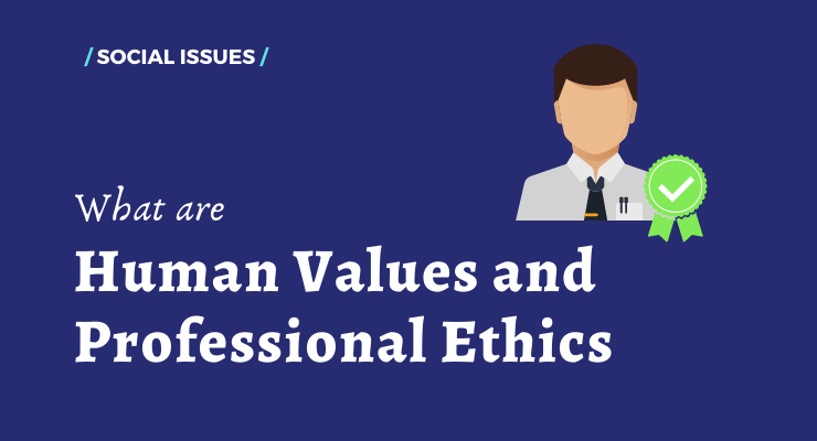 Human Values and Professional Ethics Notes - PSCNOTES.IN